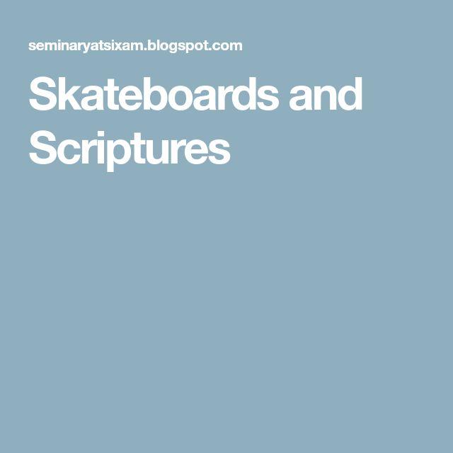 Skateboards and Scriptures