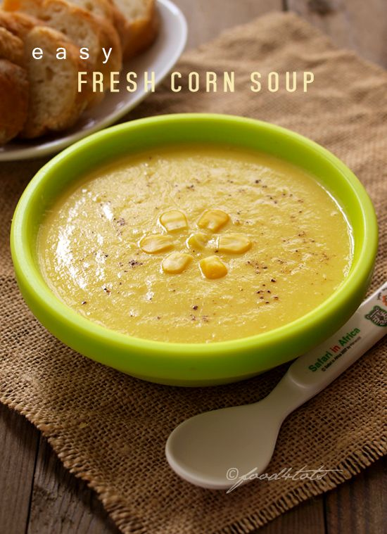 fresh corn, corn soup, cream corn soup, sween corn, toddler, kid, food for tots