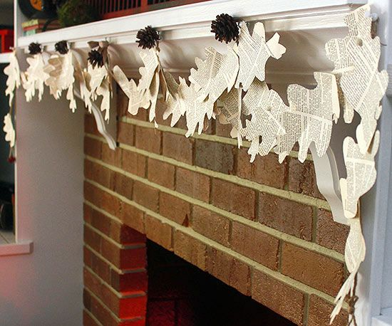 Use pages from your old books to make this fun and unique Vintage Oak-Leaf Mantel Banner:  http://www.bhg.com/thanksgiving/decorating/fall-mantel-decorating-ideas/?socsrc=bhgpin110113vintageoakleafmantelbanner&page=6