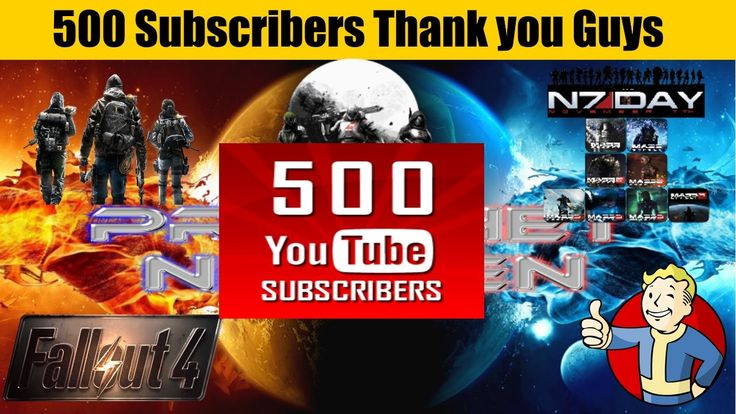500 Subscribers Thank You Guys