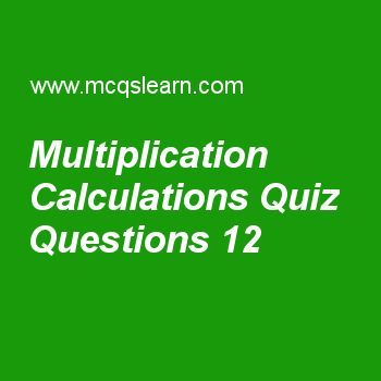 Learn quiz on multiplication calculations, computer architecture quiz 12 to practice. Free computer architecture and organization MCQs questions and answers to learn multiplication calculations MCQs with answers. Practice MCQs to test knowledge on multiplication calculations, queuing theory, vector architecture design, distributed shared memory and coherence, integrated circuits: power and energy worksheets.  Free multiplication calculations worksheet has multiple choice quiz questions as...