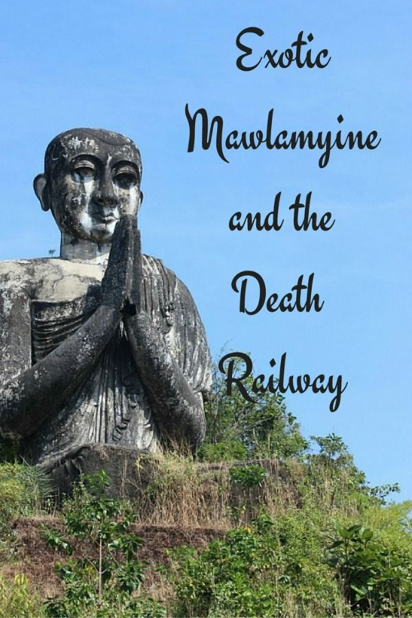 Exotic Mawlamyine and Understanding the Death Railway | The World on my Necklace
