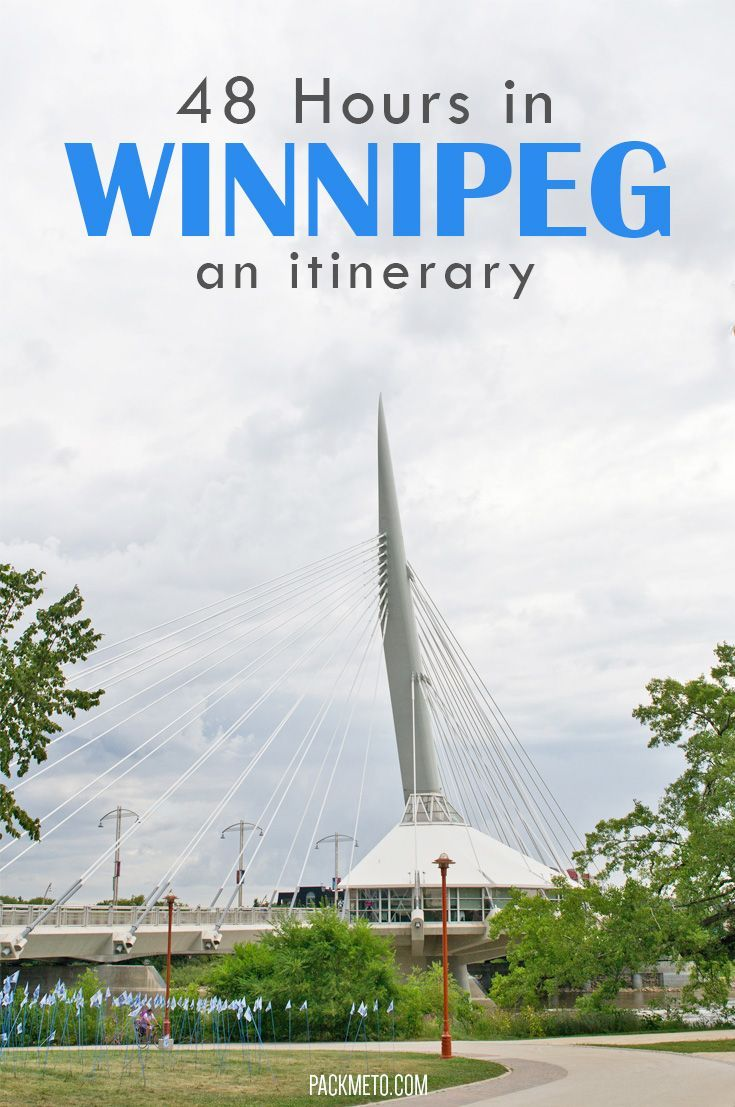 From delicious foods to historical sites, here is how to spend 48 hours in Winnipeg, Canada | packmeto.com: