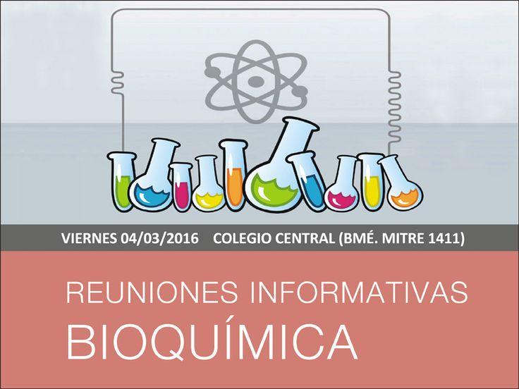 Universidad Argentina John F. #Kennedy REUNIÓNES INFORMATIVAS: BIOQUÍMICA Fecha: Martes 4 de marzo. www.quevasaestudiar.com  #Carrera