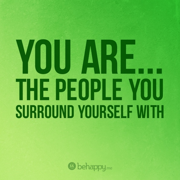 You are the people you surround yourself with: I'M Awesome, Good People, Awesome Friends, I Am Awesome, Best Friends, Negative People, Do You, Great Friends, Dr. Who