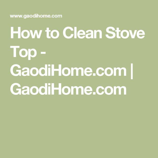 How to Clean Stove Top - GaodiHome.com | GaodiHome.com