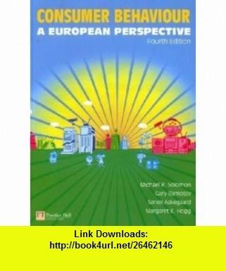 Consumer Behaviour A European Perspective (9780273717263) Miceal Solomon, Gary Bamossy, Soren Askegaard, Margaret K. Hogg , ISBN-10: 027371726X  , ISBN-13: 978-0273717263 ,  , tutorials , pdf , ebook , torrent , downloads , rapidshare , filesonic , hotfile , megaupload , fileserve