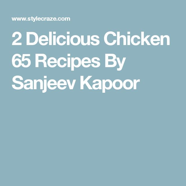 2 Delicious Chicken 65 Recipes By Sanjeev Kapoor