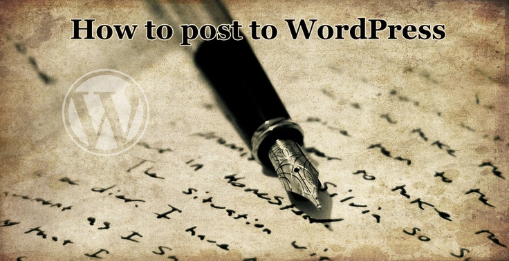 How to post to Wordpress - If you're struggling with publishing in Wordpress, have a look at this step by step guide and get up to speed!