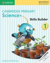 Cambridge International Primary: Science Skills Builder Activity Books for Years 1 -6. Assist learners who need more support in understanding Science concepts.