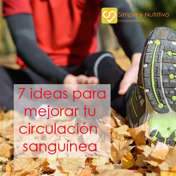 7 IDEAS PARA MEJORAR TU CIRCULACION SANGUINEA