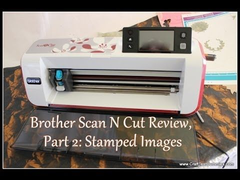 Brother Scan N Cut, Pt 2: Stamped Images - YouTube