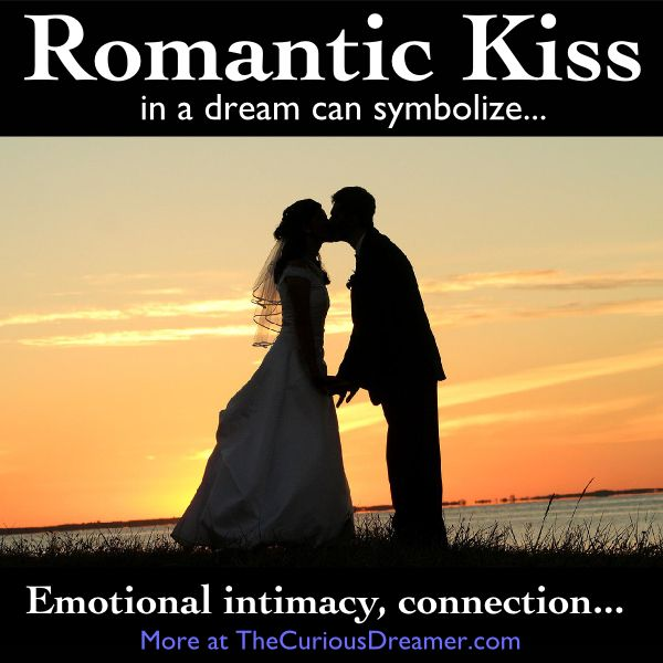 In a dream, a romantic kiss doesn't necessarily mean you want to be romantic with that person in real life. A kiss can mean...   More at TheCuriousDreamer...   In a dream, a romantic kiss can mean...  #dreammeaning #dreamsymbol