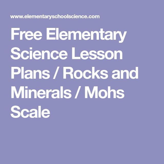 Free Elementary Science Lesson Plans / Rocks and Minerals / Mohs Scale