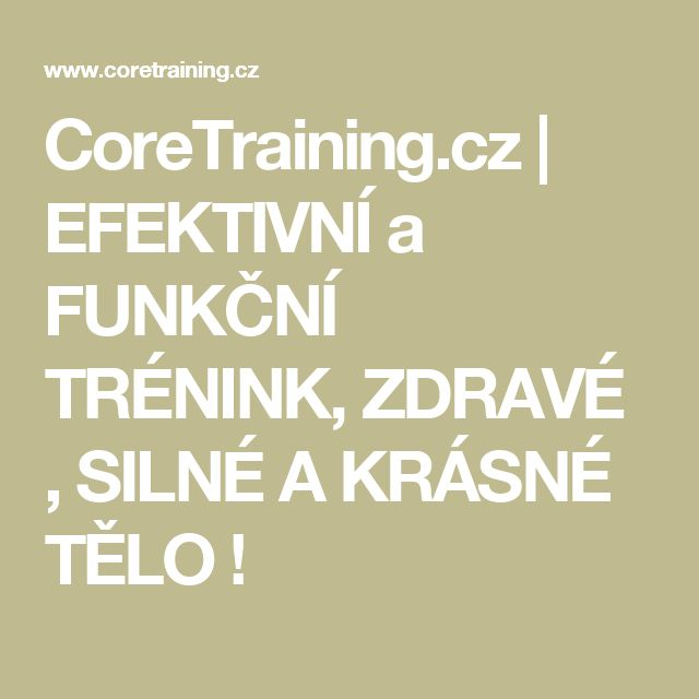 CoreTraining.cz | EFEKTIVNÍ a FUNKČNÍ TRÉNINK, ZDRAVÉ , SILNÉ A KRÁSNÉ TĚLO !