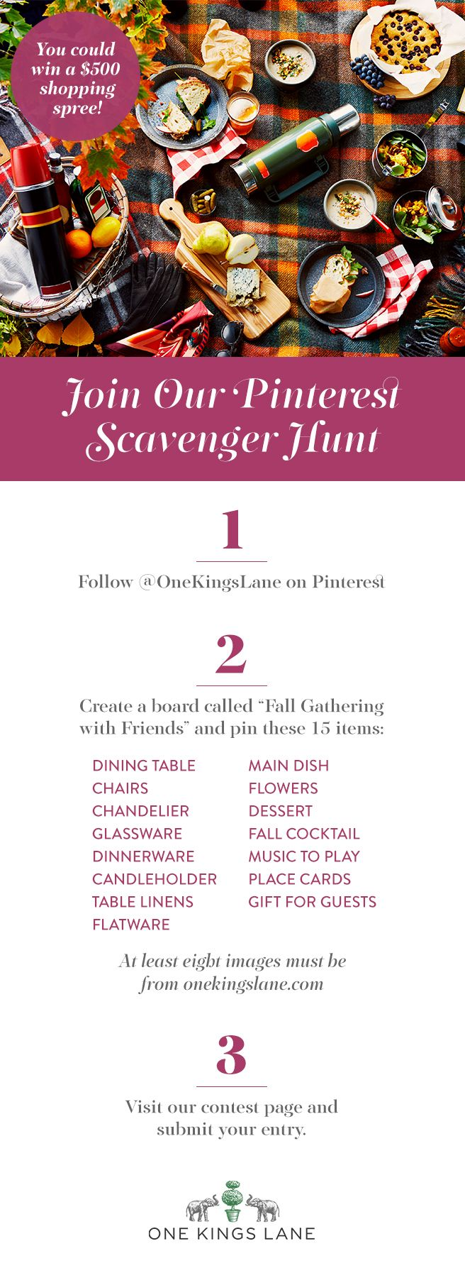 Join our Pinterest Scavenger Hunt for a chance to win a $500 shopping spree on One Kings Lane. Follow the three easy steps above and head here for more details: https://www.onekingslane.com/brands/fall-gathering/