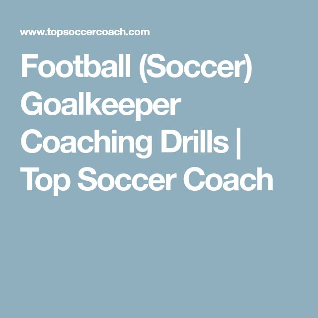 Football (Soccer) Goalkeeper Coaching Drills | Top Soccer Coach