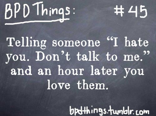 I Don T Hate You Quotes: 17 Best Images About Borderline Personality Disorder On
