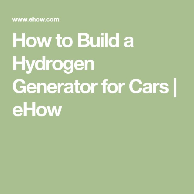 How to Build a Hydrogen Generator for Cars | eHow