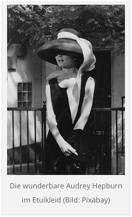 """Das """"kleine Schwarze"""" aus dem Film Frühstück bei Tiffany – das Etuikleid ist zeitlos schön, stilvoll und elegant. Und es auch Damen mit fülligeren Körperformen wunderbar. Lesen Sie hier unseren Blogpost zur Geschichte des von Coco Chanel entworfenen Klassikers:"""