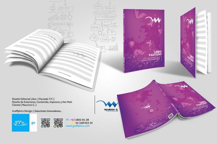 Diseño Editorial Libro  [ Pautado T/C ]  Diseño de Exteriores, Contenido, Impresos y Hot Melt  Cliente [ Mauricio G. ]