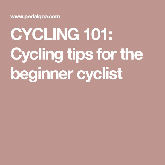 CYCLING 101: Cycling tips for the beginner cyclist