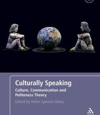 Culturally Speaking: Culture Communication And Politeness Theory 2 Edition PDF