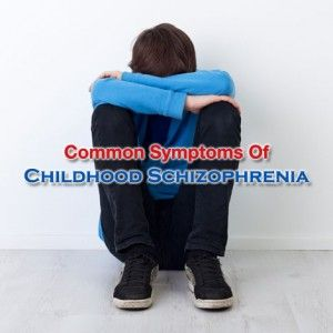 What Are The Common #Symptoms Of Childhood #Schizophrenia -   #ChildhoodSchizophrenia #SchizophreniaSymptoms #SymptomsOfChildhoodSchizophrenia