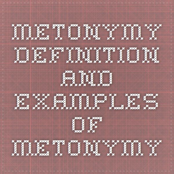 Metonymy - Definition and Examples of Metonymy