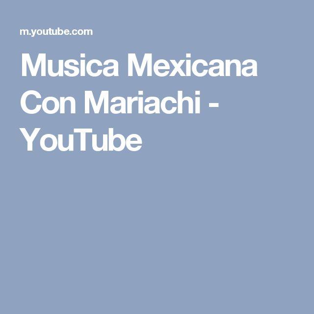 Musica Mexicana Con Mariachi - YouTube