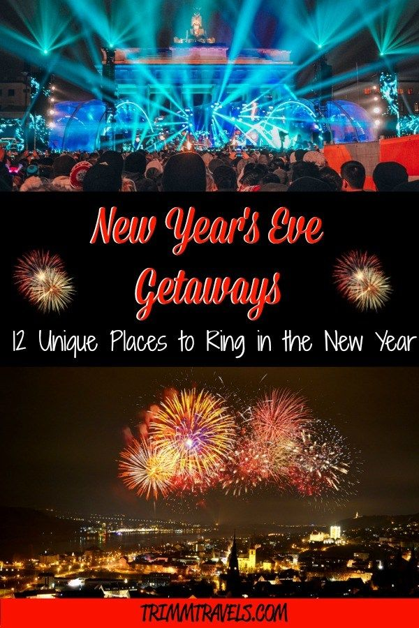 New Year S Eve Getaways 12 Unique Places To Ring In The New Year New Years Eve Vacation Usa Luxury Family Travel
