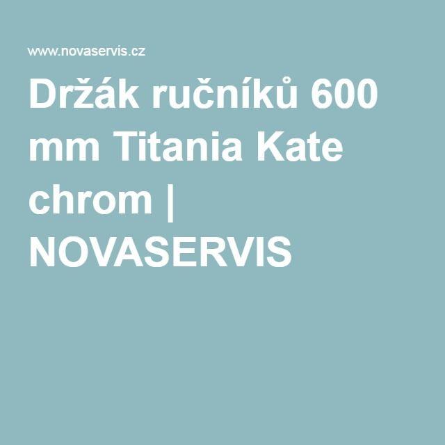 Držák ručníků 600 mm Titania Kate chrom | NOVASERVIS