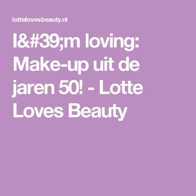 I'm loving: Make-up uit de jaren 50! - Lotte Loves Beauty