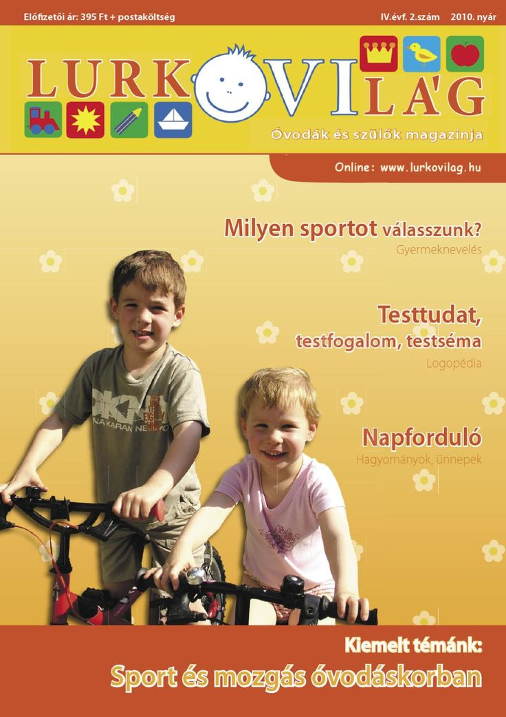 LurkóVilág 2010 nyári szám  Kiemelt témánk: Sport és mozgás óvodáskorban