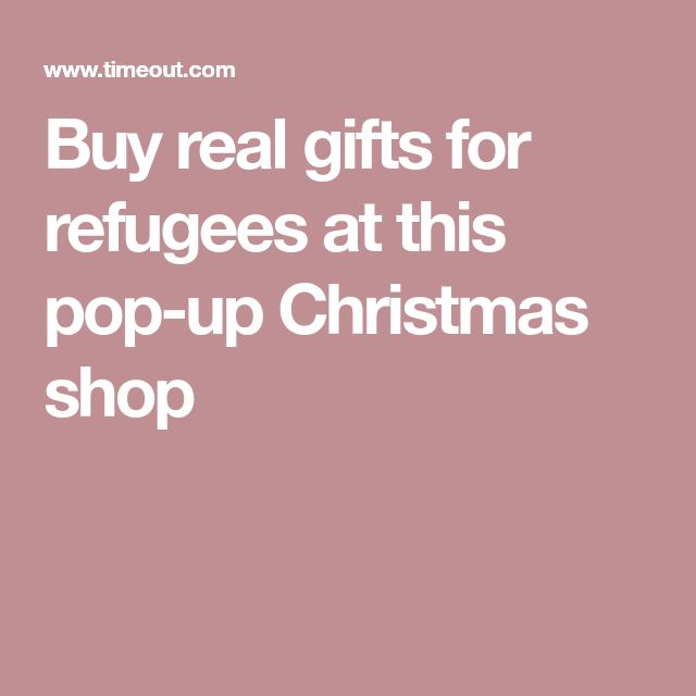 Buy real gifts for refugees at this pop-up Christmas shop
