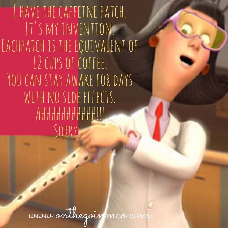 The Caffeine Patch from Meet the Robinsons is a Monday MUST have!!!!