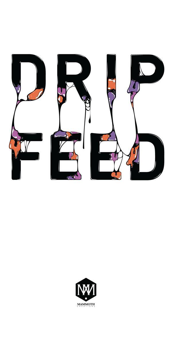 Drip Feed - Liquid Typography by Callum McDonald, via Behance