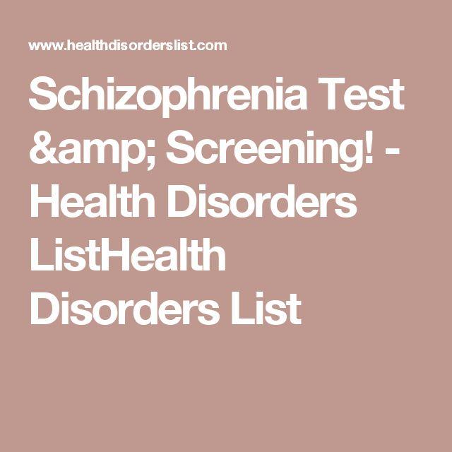 Schizophrenia Test & Screening! - Health Disorders ListHealth Disorders List