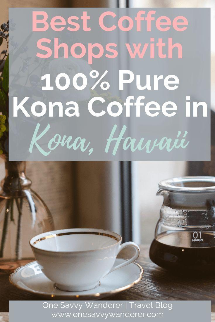 Kona Coffee Shops The Best On The Big Island In 2020 Coffee Shop Best Coffee Shop Kona Coffee