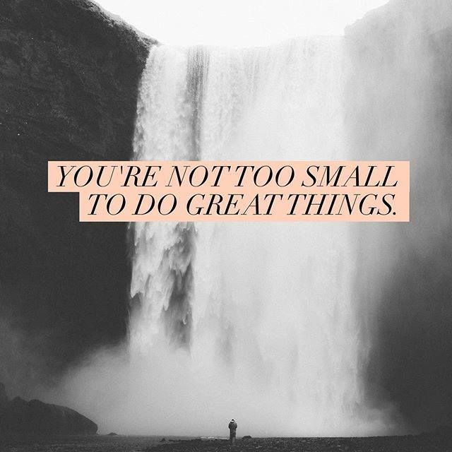 It's a big world, baby. Big enough to dream. You're not too small to do great things. -jj heller