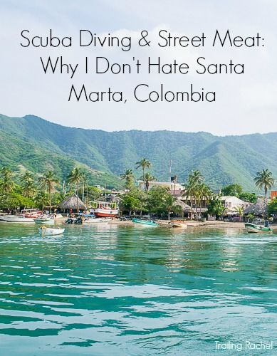 Despite its not so great looks and petty crime, Santa Marta, Colombia has a lot to offer, especially in the the realm of street food and nearby scuba diving. Click to learn more about where to stay, where to eat, and what to do in Santa Marta, Colombia! - Trailing Rachel