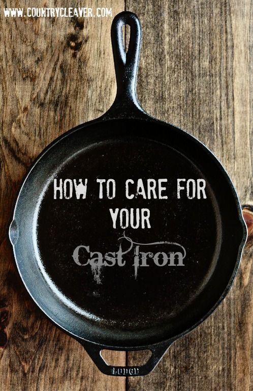 How to Care for Cast Iron - www.countrycleaver.com Your cast iron can last a LIFETIME with proper care - and it's easier than you think! Learn how with step by step photos!