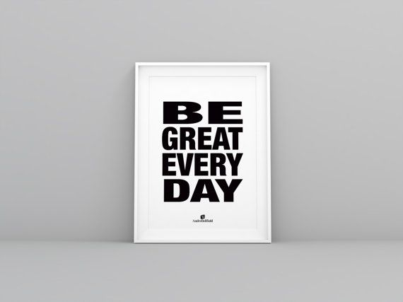 Be Great Every Day  Motivational Print by AndreBellfield on Etsy