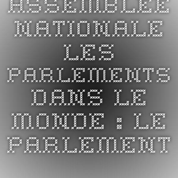Assemblée nationale - Les Parlements dans le monde : le Parlement européen
