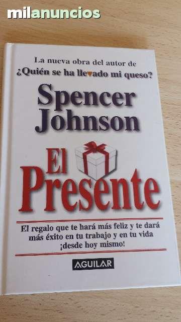 """Vendo libro """"El presente"""". La nueva obra del autor de ¿Quién se ha llevado mi queso? Spencer Johnson. Anuncio y más fotos aquí: http://www.milanuncios.com/libros/el-presente-140324629.htm"""