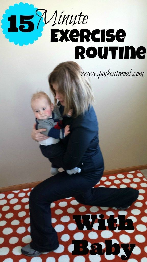 15 minute exercise program you can do with baby designed by a physical therapist to help get your body back after baby!