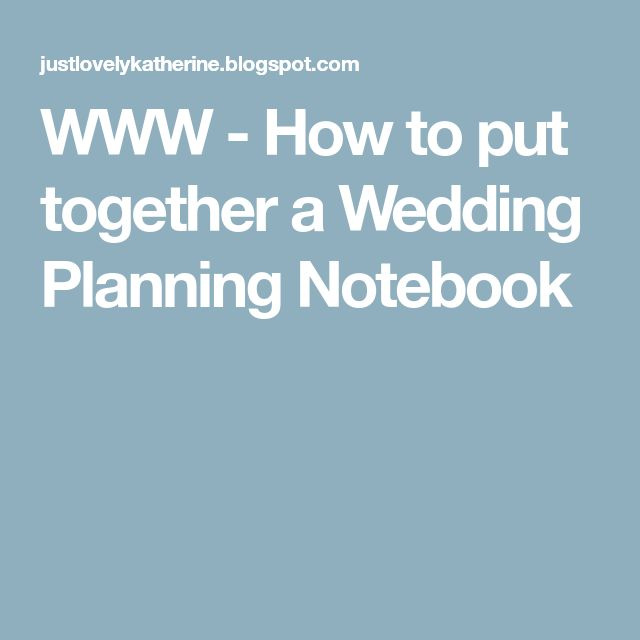 WWW - How to put together a Wedding Planning Notebook