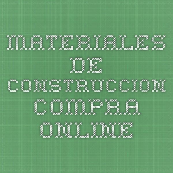1000 images about materiales de construccion online en for Materiales de construccion alicante