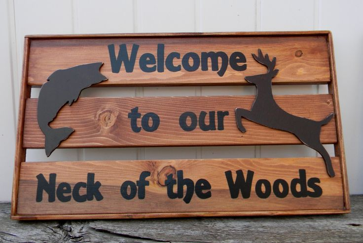 Welcome to our Neck of the Woods  sign, Cabin decor, Man cave Decor, Father's Day gift, Sportsman gift, Wildlife Decor by OurLittleCountryShop on Etsy