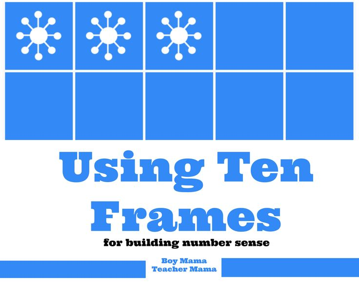 "Using Ten Frames for Building Number Sense   What is Number Sense? ""A well-organized conceptual framework of number information that enables a person to understand numbers and number relationships ..."